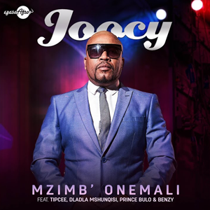 Mzimba Onemali | Joocy ft. Tipcee, Dladla Mshunqisi, Prince Bulo & Benzy