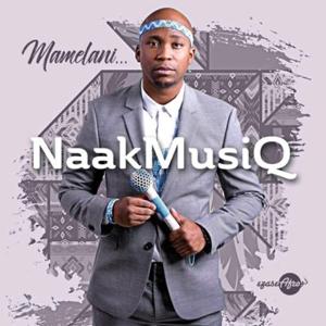 Mamelani | NaakMusiq